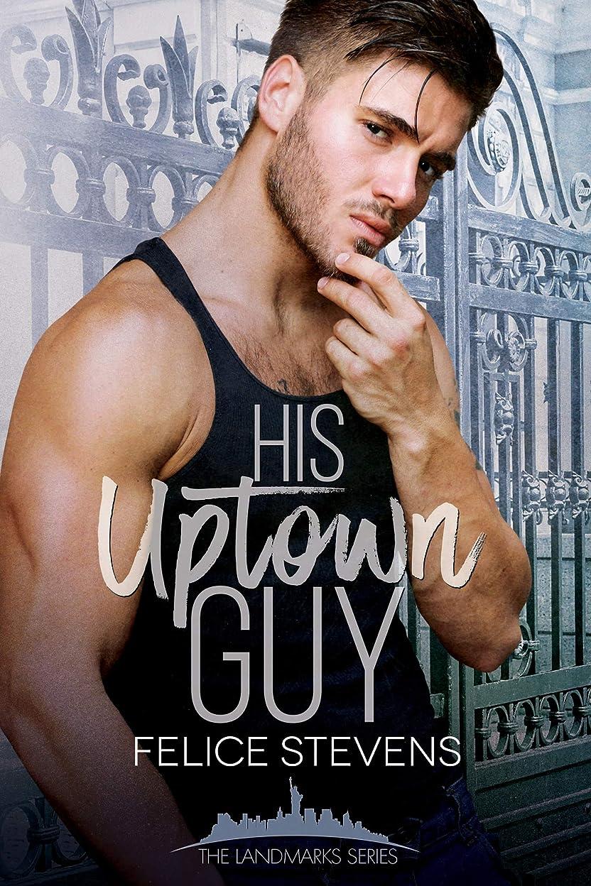 オゾン実り多い不注意His Uptown Guy (English Edition)