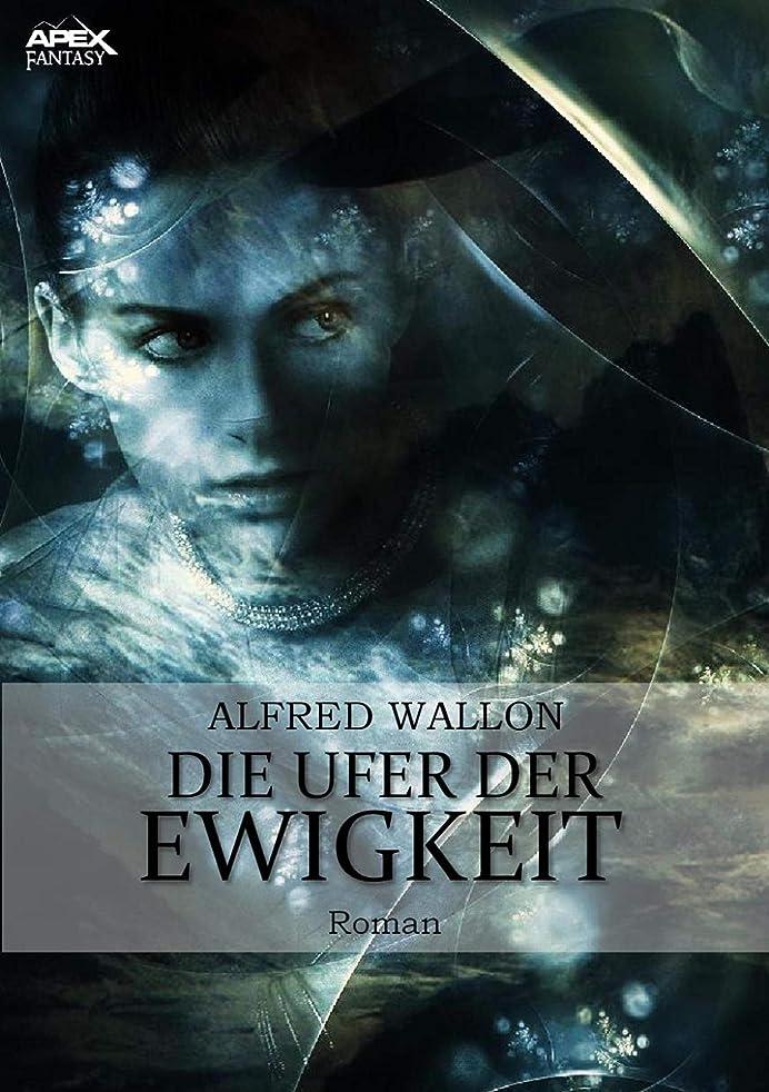 後世乱すドロップDIE UFER DER EWIGKEIT: Das gro?e Fantasy-Epos! (German Edition)
