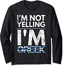 I'm not yelling I'm Greek Elliniki simaia Long Sleeve T-Shirt