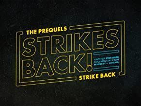 The Prequels Strike Back. Strikes Back