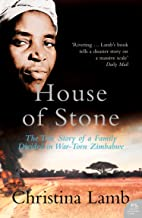House of Stone: The True Story of a Family Divided in War-Torn Zimbabwe (English Edition)