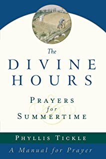 Prayers for Summertime: A Manual for Prayer (The Divine Hours)