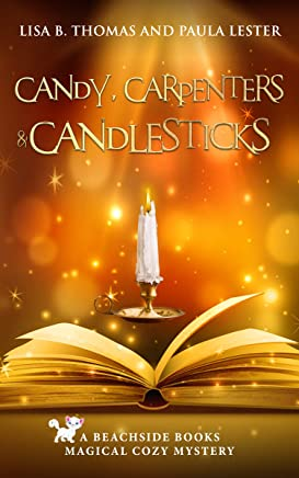 Candy, Carpenters and Candlesticks (Beachside Books Magical Cozy Mystery Book 4) (English Edition)