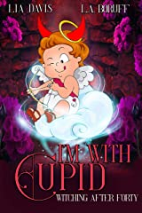 I'm With Cupid: A Paranormal Women's Fiction Valentines Day Novella (Witching After Forty Book 3) Kindle Edition