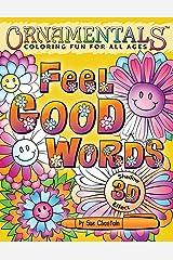 OrnaMENTALs Feel Good Words Coloring Book: 30 Positive and Uplifting Feel Good Words to Color and Bring Cheer (Volume 4) Paperback