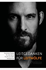 LEITGEDANKEN für LEITWÖLFE (Nur FOKUS!): Business-Poesie für die kleine Flucht aus dem Alltagstrott Kindle Ausgabe