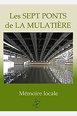 Les Sept Ponts de la Mulatière (Mémoires locales t. 1) Format Kindle