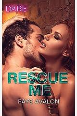 Rescue Me: A Sexy Billionaire Romance Kindle Edition