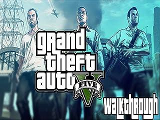 Clip: Grand Theft Auto 5 Walkthrough