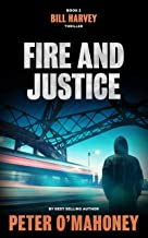 Fire and Justice: A Legal Thriller (Bill Harvey Book 2)