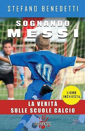 Sognando Messi: La verità sulle scuole calcio