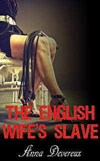 The English Wife's Slave: A Bdsm, femdom, chastity story (English Edition)