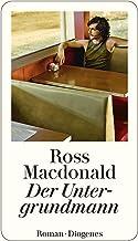 Der Untergrundmann (Privatdetektiv Lew Archer) (German Edition)