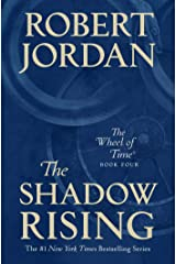The Shadow Rising: Book Four of 'The Wheel of Time' Kindle Edition