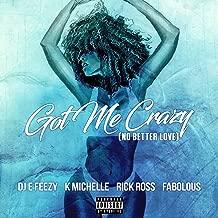 Got Me Crazy (No Better Love) feat. K Michelle, Rick Ross, Fabolous [Explicit]