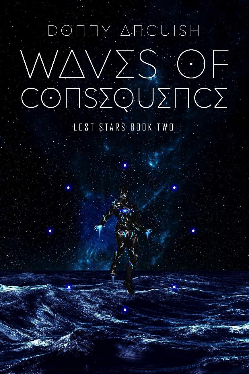 宙返り到着関係Waves of Consequence (Lost Stars Book 2) (English Edition)