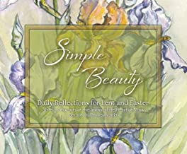 Simple Beauty: Reflections for Lent and Easter