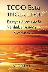 Todo Está Incluído - Ensayos Acerca de la Verdad, el Amor y la Consciencia (Spanish Edition) Kindle Edition