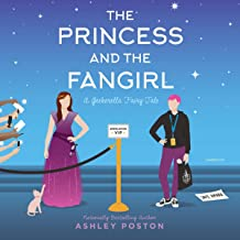 The Princess and the Fangirl: A Geekerella Fairytale (The Once upon a Con Series, Book 2)