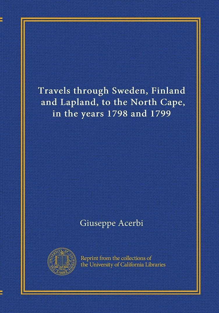 マイク大工バラ色Travels through Sweden, Finland, and Lapland, to the North Cape, in the years 1798 and 1799 (v.1)