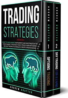 Trading strategies: 2 books in 1- Guide to Forex Market instruments and investments in the Stock Market. Strategies to buy...