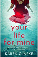 Your Life for Mine: An absolutely gripping psychological thriller with a twist you won't see coming! Kindle Edition