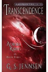 Transcendence: Aurora Rising Book Three (Amaranthe 3) Kindle Edition