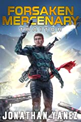 Traitor: A Near Future Thriller (Forsaken Mercenary Book 10) Kindle Edition
