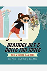 Beatrice Bly's Rules for Spies 1: The Missing Hamster Kindle Edition