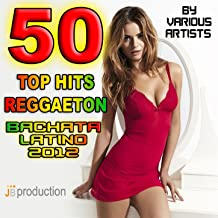 Top 50 Hits Reggaeton (Bachata Latino 2012)
