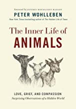 The Inner Life of Animals: Love, Grief, and Compassion - Surprising Observations of a Hidden World: 2 (The Mysteries of Na...