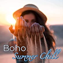 Boho Summer Chill – Sexy & Smooth Chill Lounge for Summer