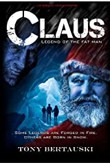 Claus : Legend of the Fat Man (A Science Fiction Holiday Adventure) (Claus Series Book 1) Kindle Edition