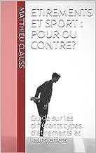 Etirements et sport : pour ou contre ?: Guide sur les différents types d'étirements et leurs effets (French Edition)