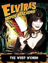 Elvira's Movie Macabre: The Wasp Woman
