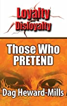 Those Who Pretend (Loyalty And Disloyalty)