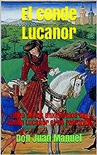 El conde Lucanor : Libro de los enxiemplos del Conde Lucanor et de Patronio. (Spanish Edition)