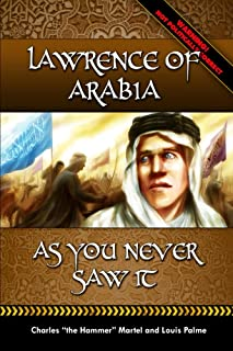 Lawrence of Arabia -: As You Never Saw It