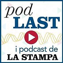PodLAST: i podcast de LA STAMPA