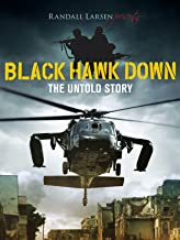 Black Hawk Down: The Untold Story