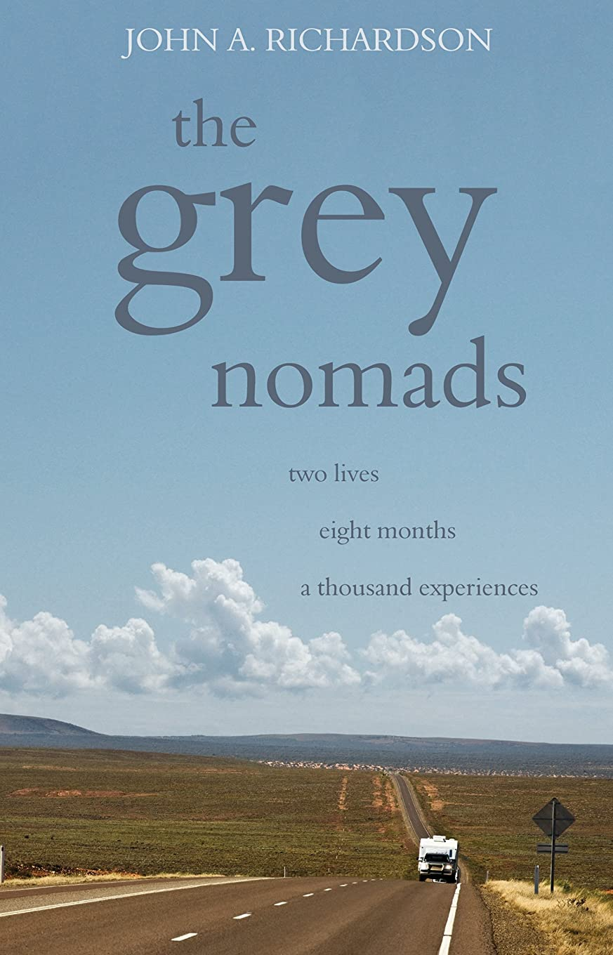 船上世界インデックスThe Grey Nomads: Two lives; eight months; a thousand experiences (English Edition)