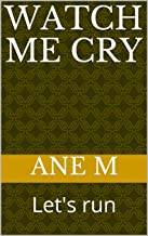 Watch me cry: Let's run (The game Book 7) (English Edition)