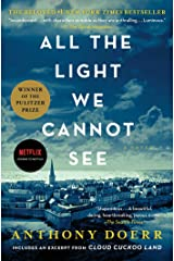 All the Light We Cannot See: A Novel Kindle Edition