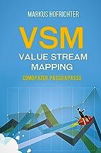 VSM - Value Stream Mapping: como fazer, passo a passo (Portuguese Edition)