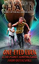 One-Eyed Eben and the Planet Jumping Giant from Outer Space: Book One of the All-Jumper Odyssey (English Edition)