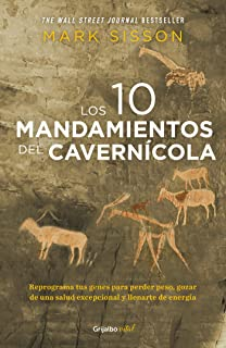 Los diez mandamientos del cavernicola / The Primal Blueprint: Reprogram your gen es for effortless weight loss, vibrant health, and boundless energy (Spanish Edition)