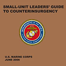 Small-Unit Leaders' Guide to Counterinsurgency: The Official U.S. Marine Corps Manual