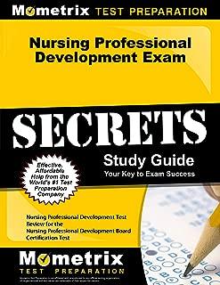 Nursing Professional Development Exam Secrets Study Guide: Nursing Professional Development Test Review for the Nursing Professional Development Board Certification Test