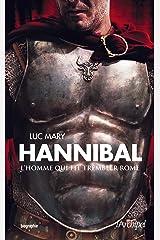 Hannibal - L'homme qui fit trembler Rome (Histoire) Format Kindle