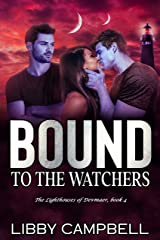 Bound To The Watchers: The Lighthouses of Devmaer, Book 4 Kindle Edition